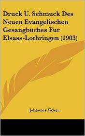 Druck U. Schmuck Des Neuen Evangelischen Gesangbuches Fur Elsass-Lothringen (1903) - Johannes Ficker