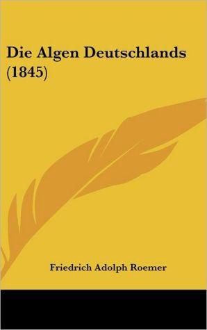 Die Algen Deutschlands (1845) - Friedrich Adolph Roemer