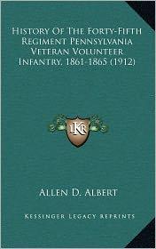 History Of The Forty-Fifth Regiment Pennsylvania Veteran Volunteer Infantry, 1861-1865 (1912)