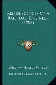 Reminiscences Of A Railroad Engineer (1896)