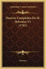 Oeuvres Complettes de M. Helvetius V1 (1781) - Helvetius
