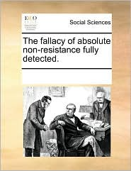 The fallacy of absolute non-resistance fully detected. - See Notes Multiple Contributors