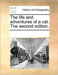 The life and adventures of a cat. The second edition. - See Notes Multiple Contributors