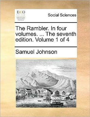 The Rambler. In four volumes. . The seventh edition. Volume 1 of 4 - Samuel Johnson
