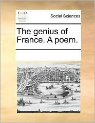 The genius of France. A poem. - See Notes Multiple Contributors