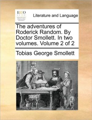 The adventures of Roderick Random. By Doctor Smollett. In two volumes. Volume 2 of 2 - Tobias George Smollett