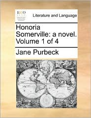 Honoria Somerville: a novel. Volume 1 of 4 - Jane Purbeck