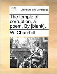 The temple of corruption, a poem - W. Churchill