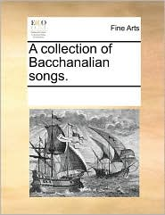 A collection of Bacchanalian songs. - See Notes Multiple Contributors
