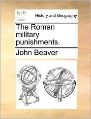 The Roman military punishments. - John Beaver