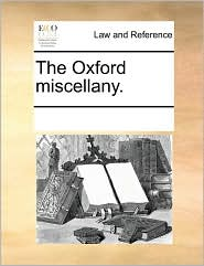 The Oxford miscellany. - See Notes Multiple Contributors