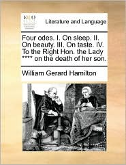 Four Odes. I. on Sleep. II. on Beauty. III. on Taste. IV. to the Right Hon. the Lady **** on the Death of Her Son.