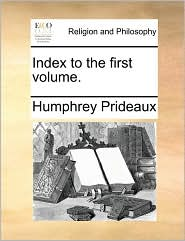 Index to the first volume. - Humphrey Prideaux