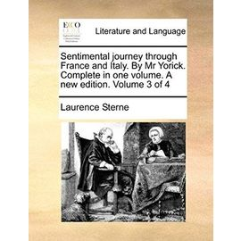 Sentimental Journey Through France And Italy. By Mr Yorick. Complete In One Volume. A New Edition. Volume 3 Of 4