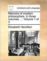 Memoirs of modern philosophers. In three volumes. ... Volume 1 of 3