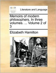 Memoirs of modern philosophers. In three volumes. ... Volume 2 of 3