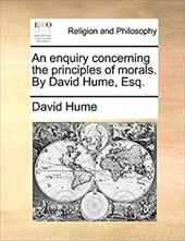 An Enquiry Concerning the Principles of Morals. by David Hume, Esq. - Hume, David