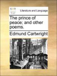 The prince of peace; and other poems. als Taschenbuch von Edmund Cartwright
