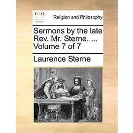 Sermons by the Late REV. Mr. Sterne. ... Volume 7 of 7 - Laurence Sterne