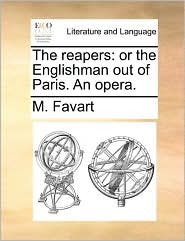 The reapers: or the Englishman out of Paris. An opera. - M. Favart