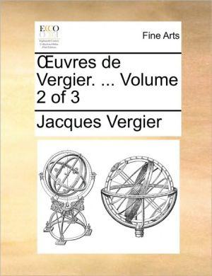 uvres de Vergier. . Volume 2 of 3 - Jacques Vergier