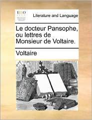 Le docteur Pansophe, ou lettres de Monsieur de Voltaire. - Voltaire