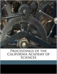 Proceedings of the California Academy of Sciences - Created by California Academy of Sciences