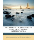 The Profits of Religion; An Essay in Economic Interpretation - Upton Sinclair