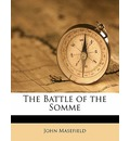 The Battle of the Somme - John Masefield