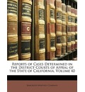 Reports of Cases Determined in the District Courts of Appeal of the State of California, Volume 40 - Company Bancroft-Whitney Company