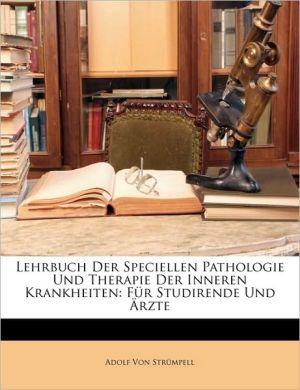 Lehrbuch Der Speciellen Pathologie Und Therapie Der Inneren Krankheiten: Fur Studirende Und Arzte - Adolf Von Strmpell