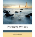 Poetical Works - Anonymous