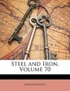 Steel and Iron, Volume 70 - Anonymous