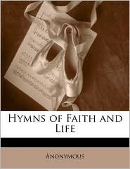 Hymns of Faith and Life - Anonymous