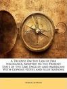 A Treatise on the Law of Fire Insurance, Adapted to the Present State of the Law, English and American - Horace Gay Wood