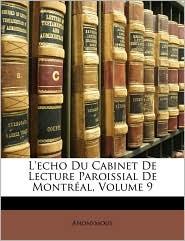 L'echo Du Cabinet De Lecture Paroissial De Montr al, Volume 9 - Anonymous