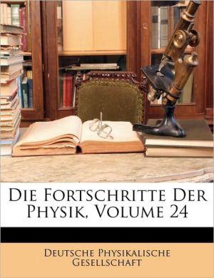 Die Fortschritte Der Physik, Volume 24 - Created by Phy Deutsche Physikalische Gesellschaft