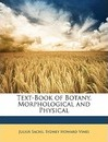 Text-Book of Botany, Morphological and Physical - Julius Sachs