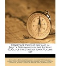 Reports of Cases at Law and in Equity Determined by the Supreme Court of the State of Iowa, Volume 129 - Nathaniel B Raymond