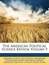 The American Political Science Review, Volume 9 - Westel Woodbury Willoughby