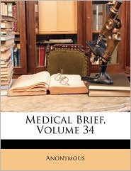 Medical Brief, Volume 34 - Anonymous