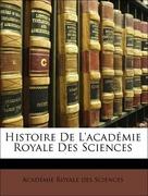 Sciences, Académie Royale des: Histoire De L´académie Royale Des Sciences