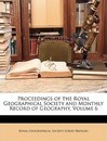 Proceedings of the Royal Geographical Society and Monthly Record of Geography, Volume 6 - Great Britain Royal Numismatic Society