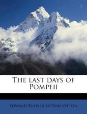 The Last Days of Pompeii - Edward Bulwer Lytton Lytton