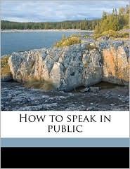 How to speak in public - Grenville Kleiser
