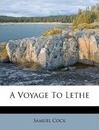 A Voyage to Lethe - Samuel Cock