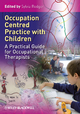 Occupation Centred Practice with Children - Sylvia Rodger