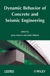 Dynamic Behavior of Concrete and Seismic Engineering - Jacky Mazars