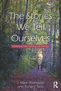 The Stories We Tell Ourselves: Mentalizing Tales of Dating and Marriage - Thompson, J. Mark