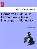 Dorman's Guide to St. Leonards-on-Sea and Hastings, ... Fifth edition. - Dorman, James